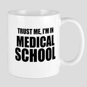 Trust Me, I'm In Medical School Mugs
