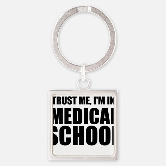 Trust Me, I'm In Medical School Keychains