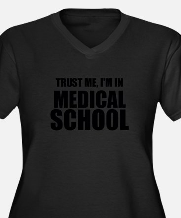 Trust Me, I'm In Medical School Plus Size T-Shirt