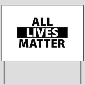 All Lives Matter - Life Pride Yard Sign