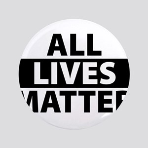 All Lives Matter - Life Pride Button