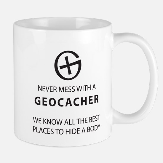 Never mess with geocacher Mugs