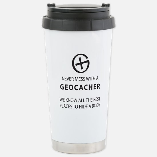 Never mess with geocach Stainless Steel Travel Mug