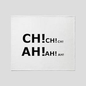 Ch Ch Ch Ah Ah AH Throw Blanket