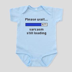 Sarcasm Still Loading Body Suit