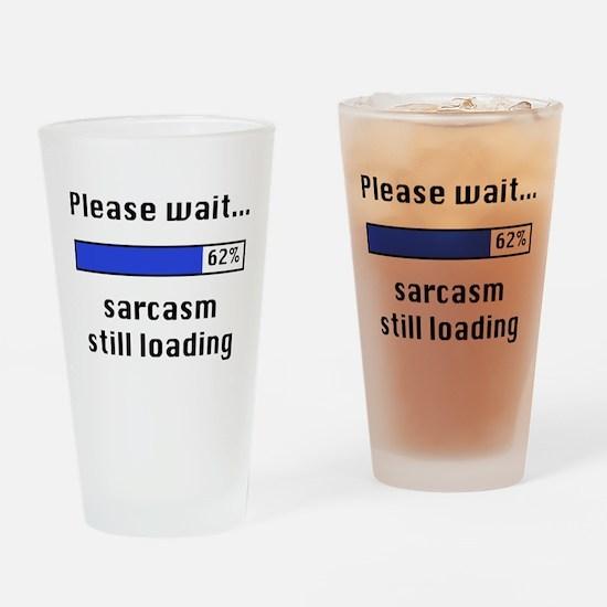 Sarcasm Still Loading Drinking Glass