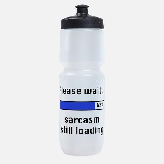 Sarcasm Still Loading Sports Bottle