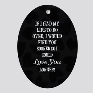 IF I HAD MY... Oval Ornament