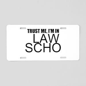 Trust Me, I'm In Law School Aluminum License Plate