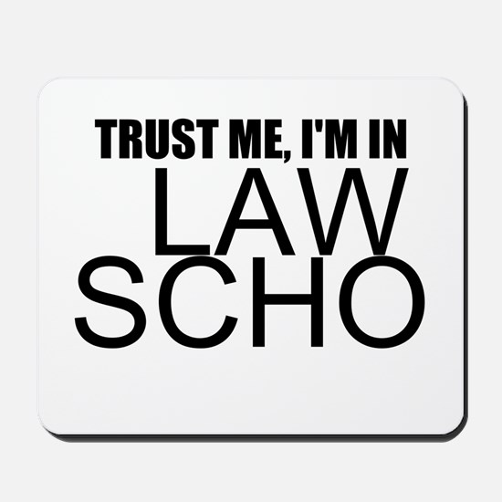 Trust Me, I'm In Law School Mousepad