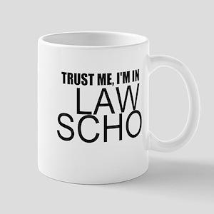 Trust Me, I'm In Law School Mugs