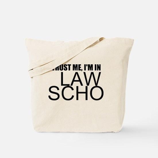 Trust Me, I'm In Law School Tote Bag