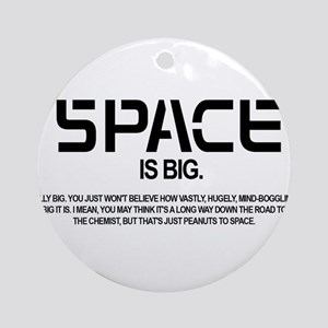 Space is Big Round Ornament