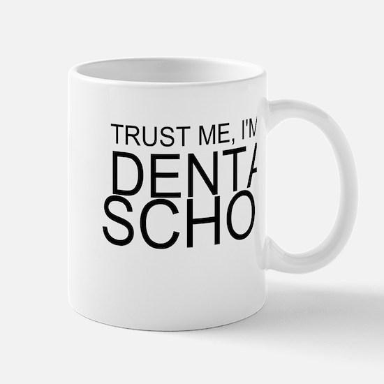 Trust Me, I'm In Dental School Mugs
