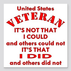 "US Vet I Did Because Square Car Magnet 3"" x 3"""