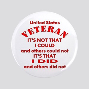 US Vet I Did Because Button