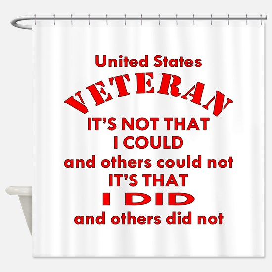 US Vet I Did Because Shower Curtain