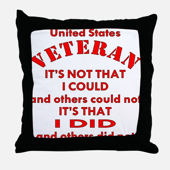 US Vet I Did Because Throw Pillow