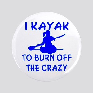 I Kayak To Off Crazy Button