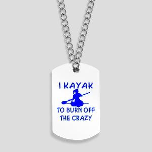 I Kayak To Off Crazy Dog Tags