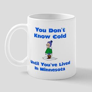 YoudontknowcolduntilyouvelivedinMN Mugs