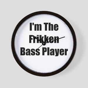 I'm The Frikken Bass Player Wall Clock