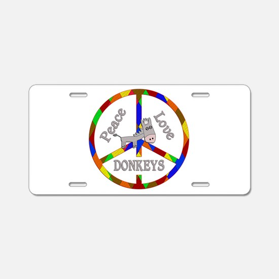 Peace Love Donkeys Aluminum License Plate