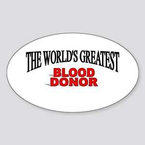 """""""The World's Greatest Blood Donor"""" Oval Sticker"""