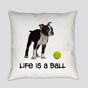 Boston Terrier Life Everyday Pillow