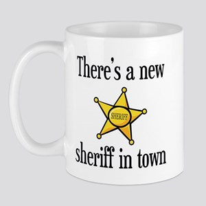 There's a New Sheriff in Town Mug