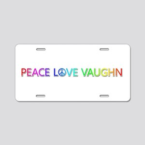 Peace Love Vaughn Aluminum License Plate