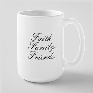 Faith, Family, Friends. Mugs