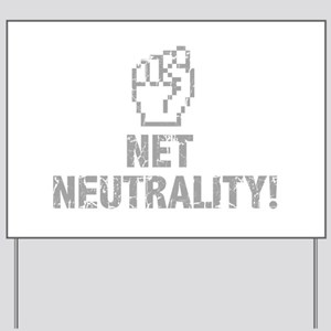 Net Neutrality! Yard Sign