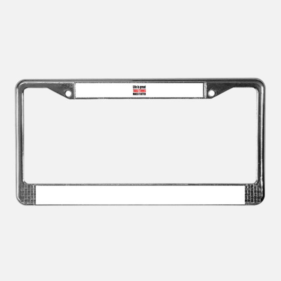 Life is great Table Tennis mak License Plate Frame