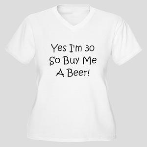 Yes I'm 30 So Buy Me A Beer! Women's Plus Size V-N