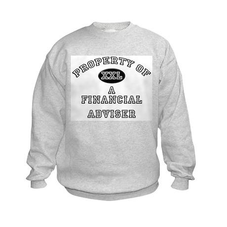 Property of a Financial Adviser Kids Sweatshirt