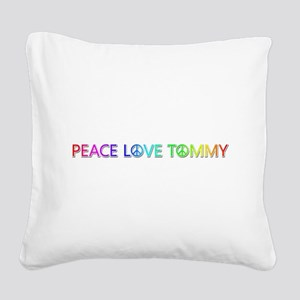 Peace Love Tommy Square Canvas Pillow