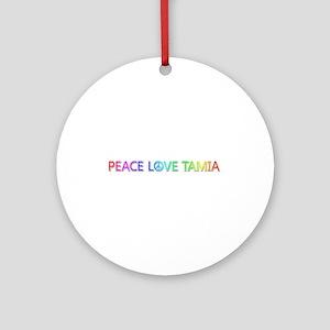 Peace Love Tamia Round Ornament