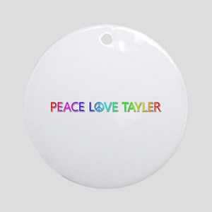 Peace Love Tayler Round Ornament