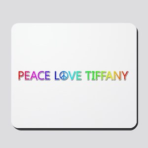 Peace Love Tiffany Mousepad