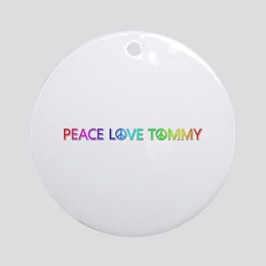 Peace Love Tommy Round Ornament