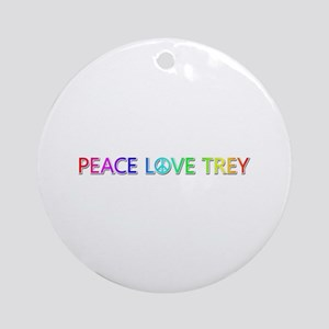 Peace Love Trey Round Ornament