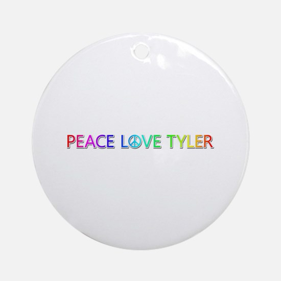 Peace Love Tyler Round Ornament
