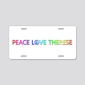 Peace Love Therese Aluminum License Plate