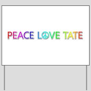 Peace Love Tate Yard Sign
