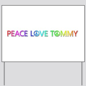 Peace Love Tommy Yard Sign