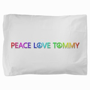 Peace Love Tommy Pillow Sham