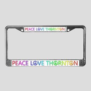 Peace Love Thornton License Plate Frame