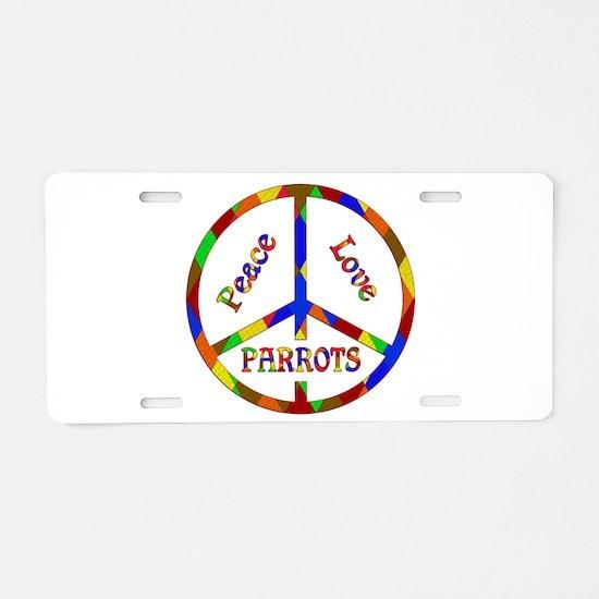 Peace Love Parrots Aluminum License Plate