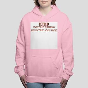 Retired and Tired saying Women's Hooded Sweatshirt